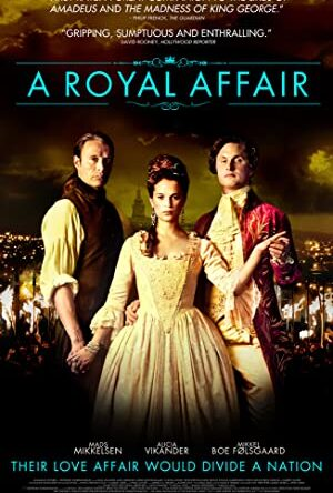 A Royal Affair (12A) – Biography, Drama, History
